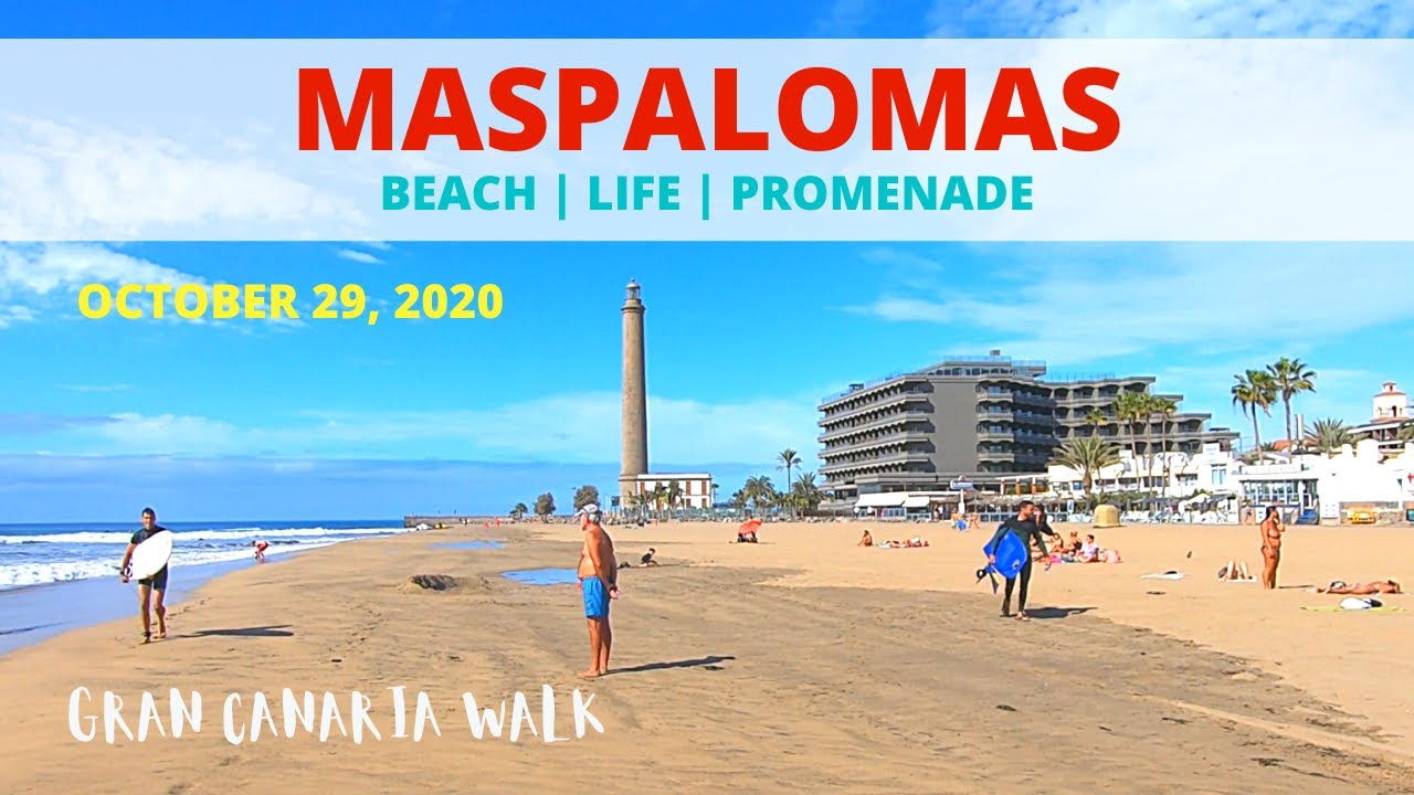 Gran Canaria Maspalomas Beach Walk 🆘🏄🏻🚩 October 29, 2020 TODAY!! Beach Life.