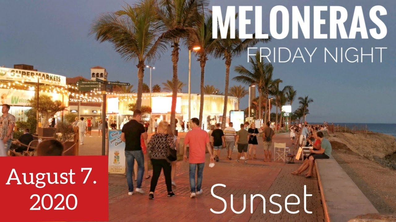 Gran Canaria #107 - MELONERAS - FRIDAY NIGHT - AUGUST - 2020